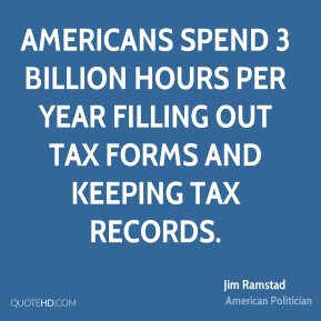Americans spend 3 billion hours per year filling out tax forms and keeping tax records.