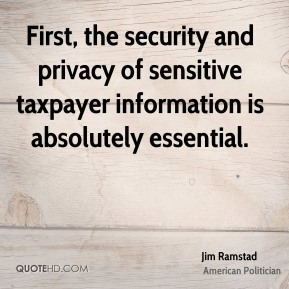 First, the security and privacy of sensitive taxpayer information is absolutely essential.