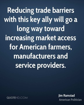 Reducing trade barriers with this key ally will go a long way toward increasing market access for American farmers, manufacturers and service providers.