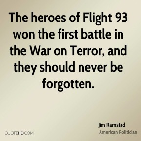 The heroes of Flight 93 won the first battle in the War on Terror, and they should never be forgotten.