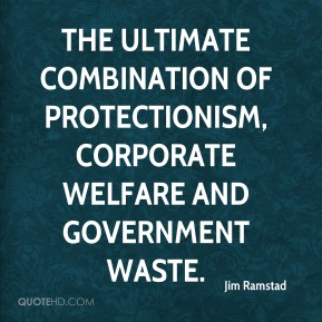 Jim Ramstad  - the ultimate combination of protectionism, corporate welfare and government waste.