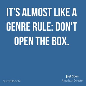 It's almost like a genre rule: Don't Open The Box.