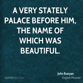 A very stately palace before him, the name of which was Beautiful.