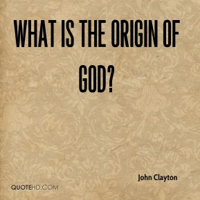 John Clayton - What is the origin of God?