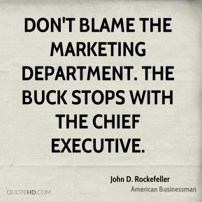 Don't blame the marketing department. The buck stops with the chief executive.