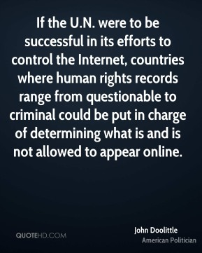 If the U.N. were to be successful in its efforts to control the Internet, countries where human rights records range from questionable to criminal could be put in charge of determining what is and is not allowed to appear online.