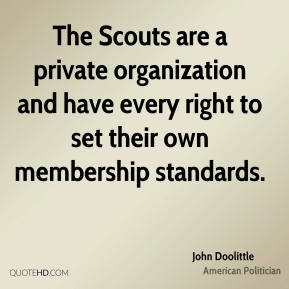 The Scouts are a private organization and have every right to set their own membership standards.
