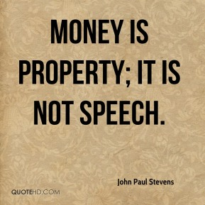 Money is property; it is not speech.