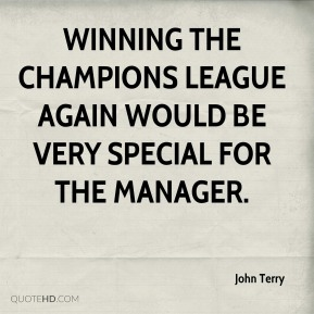 Winning the Champions League again would be very special for the manager.