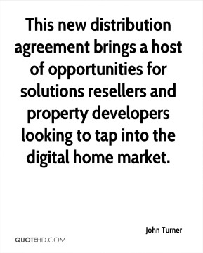 John Turner  - This new distribution agreement brings a host of opportunities for solutions resellers and property developers looking to tap into the digital home market.