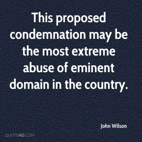 This proposed condemnation may be the most extreme abuse of eminent domain in the country.