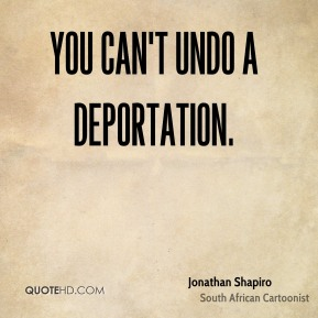You can't undo a deportation.