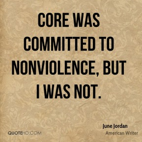 June Jordan - CORE was committed to nonviolence, but I was not.