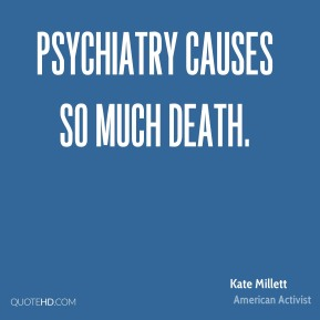 Psychiatry causes so much death.
