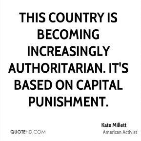 This country is becoming increasingly authoritarian. It's based on capital punishment.