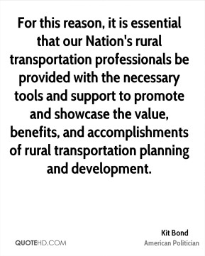 For this reason, it is essential that our Nation's rural transportation professionals be provided with the necessary tools and support to promote and showcase the value, benefits, and accomplishments of rural transportation planning and development.