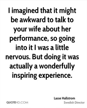 I imagined that it might be awkward to talk to your wife about her performance, so going into it I was a little nervous. But doing it was actually a wonderfully inspiring experience.