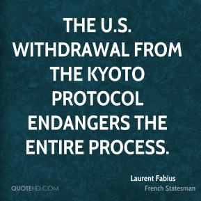 The U.S. withdrawal from the Kyoto protocol endangers the entire process.