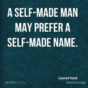 A self-made man may prefer a self-made name.