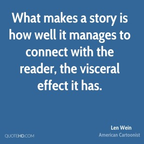 What makes a story is how well it manages to connect with the reader, the visceral effect it has.