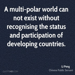 A multi-polar world can not exist without recognising the status and participation of developing countries.