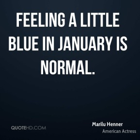 Feeling a little blue in January is normal.