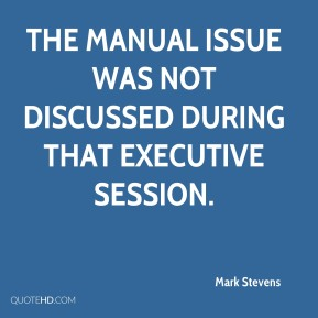 The Manual issue was not discussed during that executive session.
