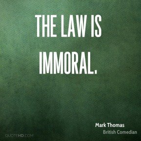 Mark Thomas - The law is immoral.