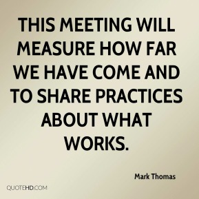 This meeting will measure how far we have come and to share practices about what works.
