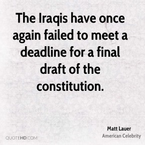 The Iraqis have once again failed to meet a deadline for a final draft of the constitution.