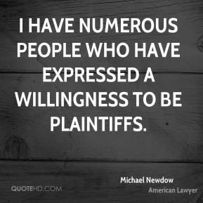 Michael Newdow - I have numerous people who have expressed a willingness to be plaintiffs.