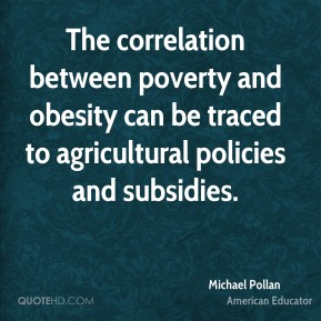 The correlation between poverty and obesity can be traced to agricultural policies and subsidies.