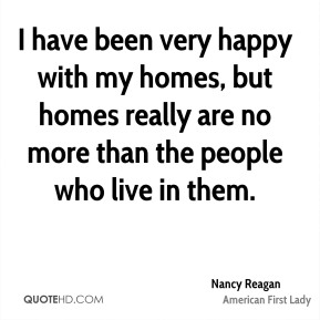 I have been very happy with my homes, but homes really are no more than the people who live in them.