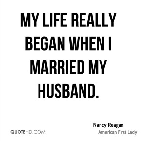 My life really began when I married my husband.