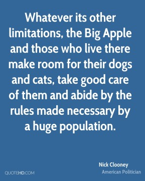 Whatever its other limitations, the Big Apple and those who live there make room for their dogs and cats, take good care of them and abide by the rules made necessary by a huge population.
