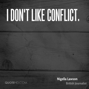 I don't like conflict.