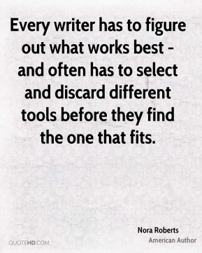 Every writer has to figure out what works best - and often has to select and discard different tools before they find the one that fits.