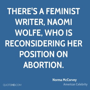 There's a feminist writer, Naomi Wolfe, who is reconsidering her position on abortion.