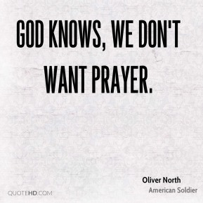 God knows, we don't want prayer.
