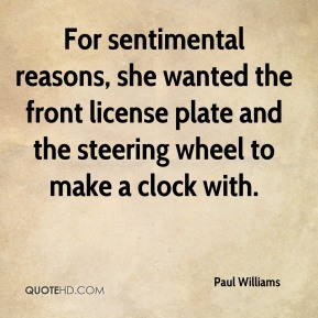 For sentimental reasons, she wanted the front license plate and the steering wheel to make a clock with.