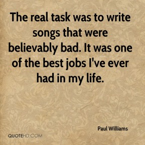 The real task was to write songs that were believably bad. It was one of the best jobs I've ever had in my life.