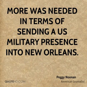 More was needed in terms of sending a US military presence into New Orleans.