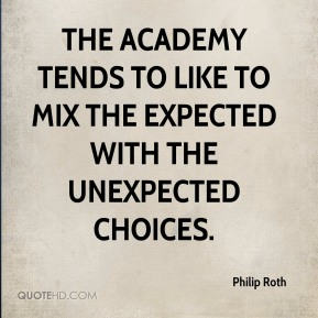 Philip Roth  - The Academy tends to like to mix the expected with the unexpected choices.