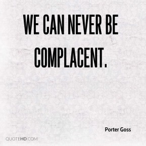 We can never be complacent.