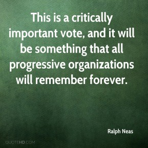 Ralph Neas  - This is a critically important vote, and it will be something that all progressive organizations will remember forever.