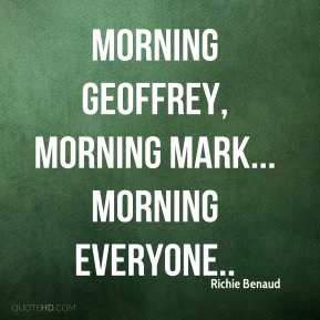 Morning Geoffrey, morning Mark... morning everyone..