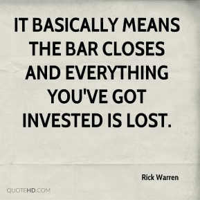 It basically means the bar closes and everything you've got invested is lost.