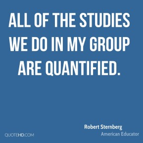All of the studies we do in my group are quantified.