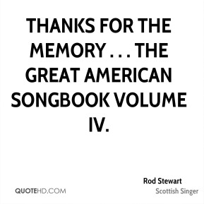 Rod Stewart  - Thanks for the Memory . . . The Great American Songbook Volume IV.