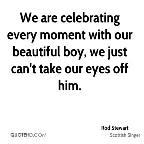 We are celebrating every moment with our beautiful boy, we just can't take our eyes off him.